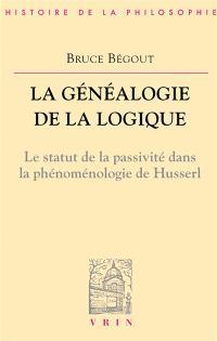 La généalogie de la logique : Husserl, l'antéprédicatif et le catégorial