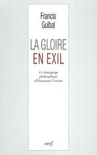 La gloire en exil : le témoignage philosophique d'Emmanuel Levinas