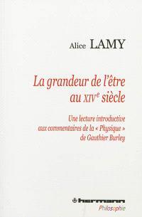 La grandeur de l'être au XIVe siècle : une lecture introductive aux commentaires de la Physique de Gauthier Burley