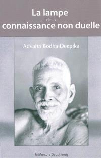 La lampe de la connaissance non duelle : Advaita Bodha Deepika