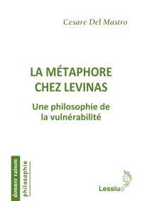 La métaphore chez Levinas : une philosophie de la vulnérabilité