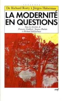 La modernité en questions : de Richard Rorty à Jürgen Habermas : actes de la décade de Cerisy-la-Salle, 2-11 juillet 1993