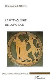 La mythologie de la parole