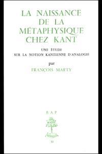 La naissance de la métaphysique chez Kant : une étude sur la notion kantienne d'analogie