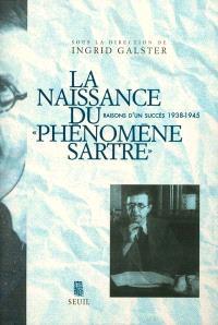 La naissance du phénomène Sartre : raisons d'un succès, 1938-1945