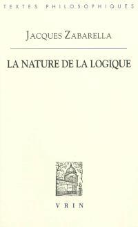 La nature de la logique : en deux livres