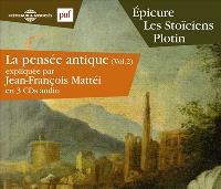 La pensée antique. Volume 2, Epicure, les stoïciens, Plotin