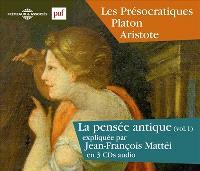 La pensée antique. Volume 1, Les présocratiques, Platon, Aristote