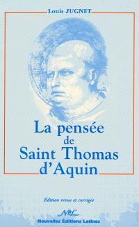 La pensée de saint Thomas d'Aquin