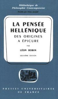 La Pensée hellénique des origines à Epicure