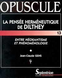 La pensée herméneutique de Dilthey : entre néokantisme et phénoménologie