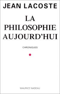 La philosophie aujourd'hui : chroniques