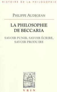 La philosophie de Beccaria : savoir punir, savoir écrire, savoir produire