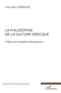 La philosophie de la culture grecque