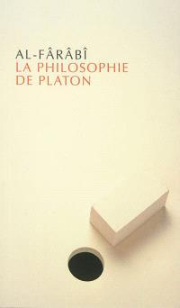 La philosophie de Platon, ses parties, l'ordre de ses parties, du commencement jusqu'à la fin