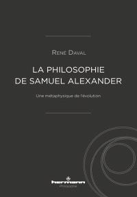 La philosophie de Samuel Alexander : une métaphysique de l'évolution