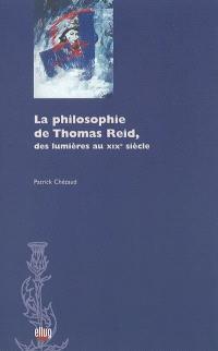 La philosophie de Thomas Reid : des Lumières au XIXe siècle