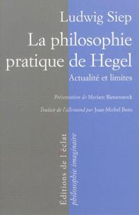 La philosophie pratique de Hegel : actualité et limites