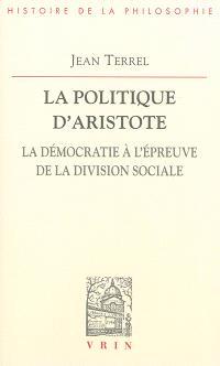 La politique d'Aristote : la démocratie à l'épreuve de la division sociale