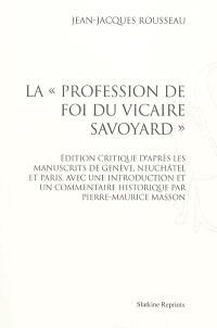 La profession de foi du vicaire savoyard : édition critique d'après les manuscrits de Genève, Neuchâtel et Paris