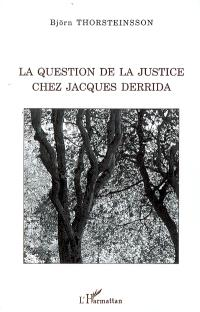 La question de la justice chez Jacques Derrida