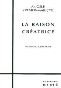 La raison créatrice : moderne ou post-moderne