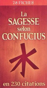 La sagesse selon Confucius en 230 citations