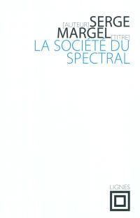 La société du spectral