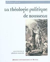 La théologie politique de Rousseau