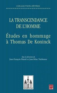 La transcendance de l'homme  : études en hommage à Thomas De Koninck