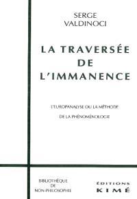 La traversée de l'immanence : europanalyse ou la méthode de la phénoménologie