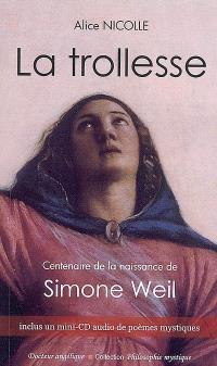 La trollesse : centenaire de la naissance de Simone Weil