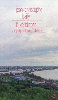 La véridiction : sur Philippe Lacoue-Labarthe