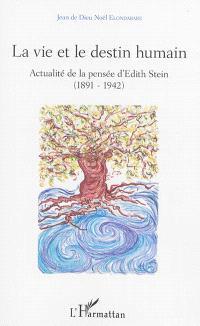 La vie et le destin humain : actualité de la pensée d'Edith Stein (1891-1942)