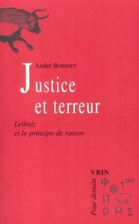 Le chemin du Vieux Moulin. Volume 1, Justice et terreur : Leibniz et le principe de raison