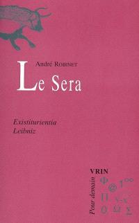 Le chemin du Vieux Moulin. Volume 2, Le sera : existiturientia, G.W. Leibniz