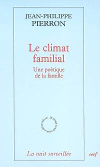 Le climat familial : une poétique de la famille