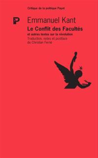 Le conflit des facultés : et autres textes sur la révolution