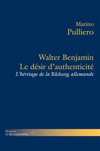 Le désir d'authenticité : Walter Benjamin et l'héritage de la Bildung allemande