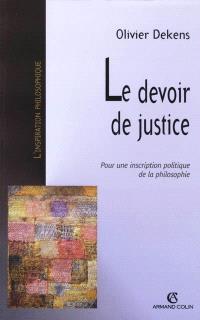 Le devoir de justice : pour une inscription politique de la philosophie