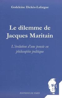 Le dilemme de Jacques Maritain : l'évolution d'une pensée en philosophie politique