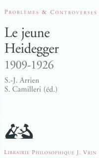 Le jeune Heidegger (1909-1926) : herméneutique, phénoménologie, théologie