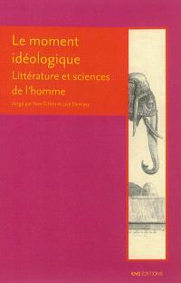 Le moment idéologique : littérature et sciences de l'homme