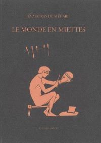 Le monde en miettes : fragments d'Evagoras de Mégare
