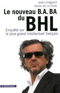 Le nouveau B.A. BA du BHL : enquête sur le plus grand intellectuel français