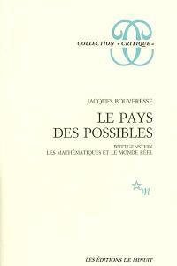 Le pays des possibles : Wittgenstein, les mathématiques et le monde réel
