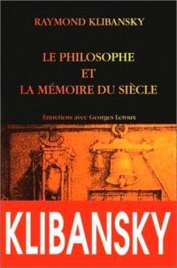 Le philosophe et la mémoire du siècle : tolérance, liberté et philosophie : entretiens avec Georges Leroux