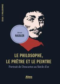 Le philosophe, le prêtre et le peintre : portrait de Descartes au Siècle d'or