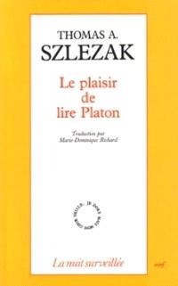 Le plaisir de lire Platon