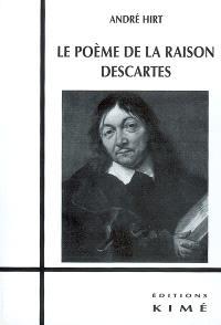 Le poème de la raison Descartes